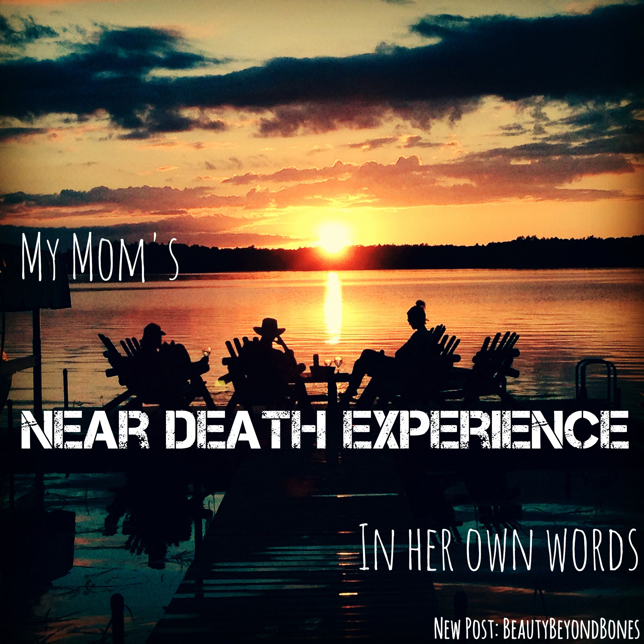 My Mom's Near Death Experience – In Her Own Words